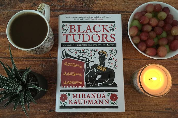 Black Tudors by Miranda Kaufmann. The Untold Story.
