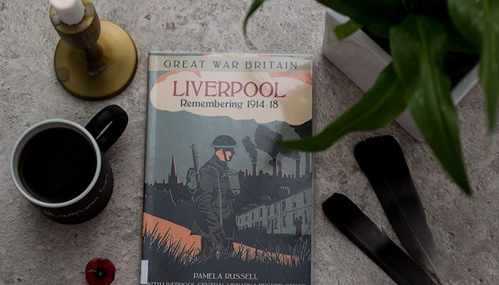 Great War Britain by Pamela Russell. Liverpool: Remembering 1914-18