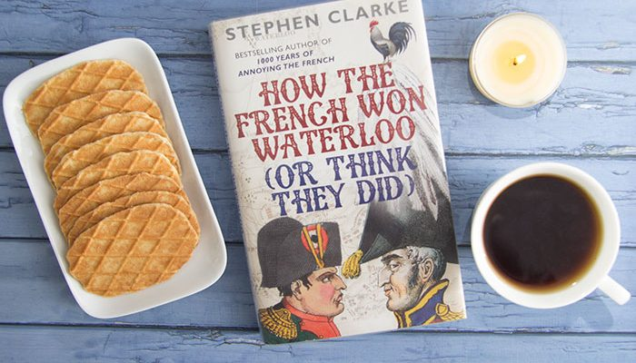 How the French Won Waterloo by Stephen Clarke