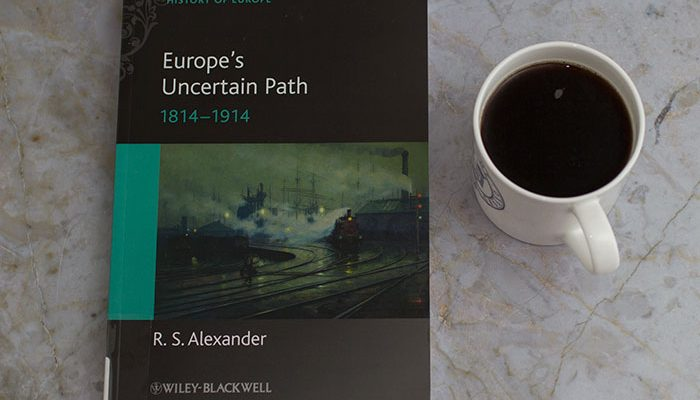 Europe's Uncertain Path 1814-1914 by R.S. Alexander