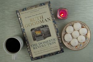 The Domestic Revolution by Ruth Goodman