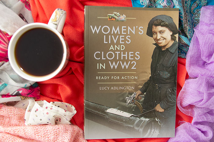 Women's Lives and Clothes in WW2 by Lucy Adlington