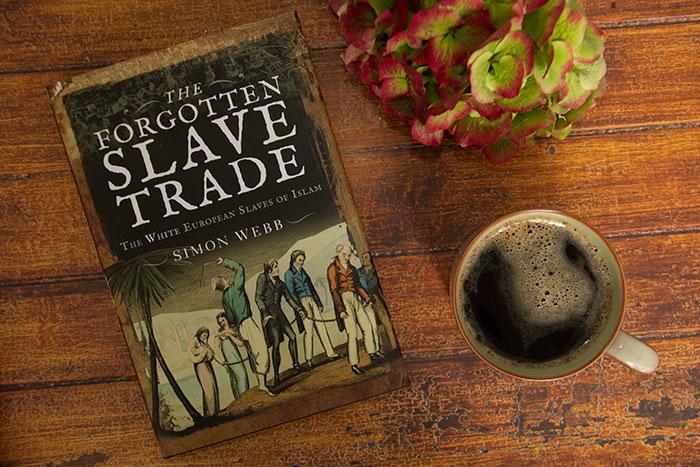 Forgotten Slave Trade by Simon Webb
