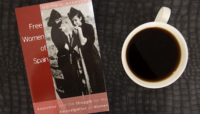 Free Women of Spain by Martha Ackelsberg
