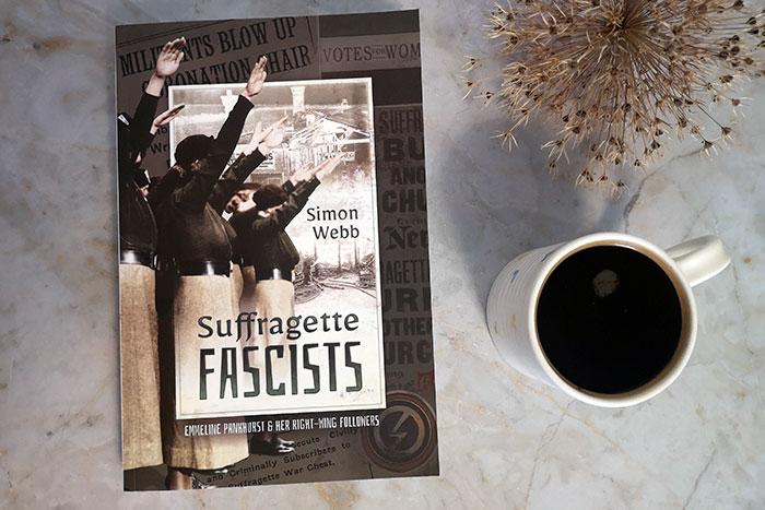 Suffragette Fascists by Simon Webb