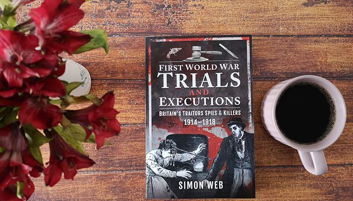 First World War Trials and Executions by Simon Webb