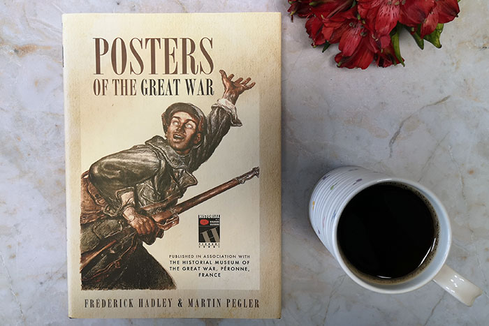 Posters of the Great War by Frederick Hadley, Martin Pegler