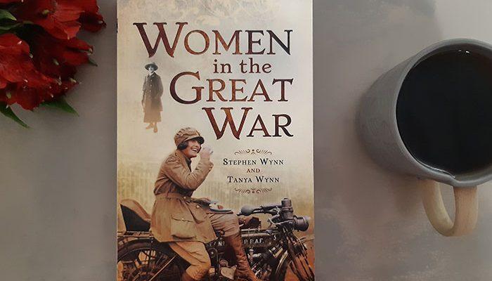 Women in the Great War by Stephen Wynn, Tanya Wynn