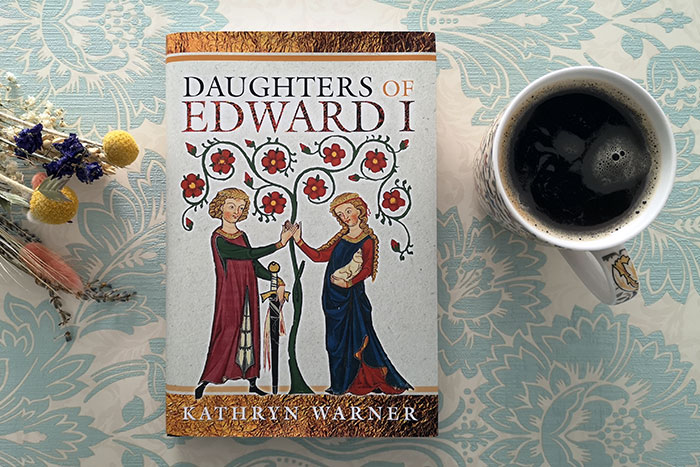 Daughters of Edward I by Kathryn Warner