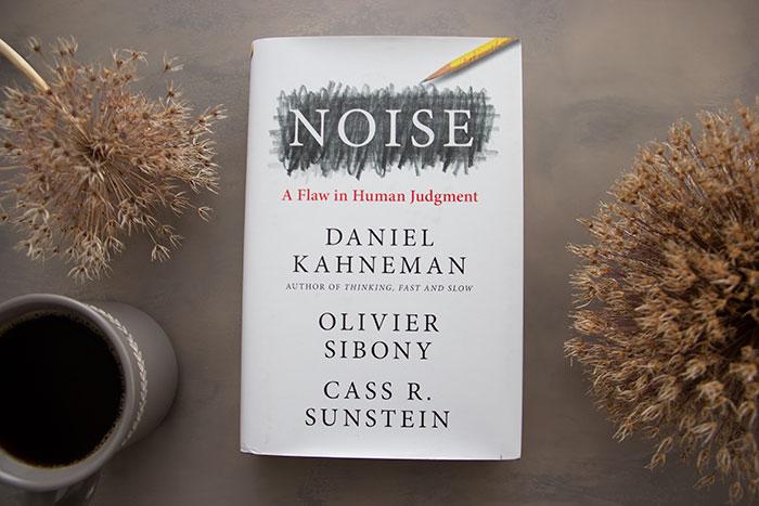 Noise by Daniel Kahneman, Olivier Sibony, Cass R. Sunstein